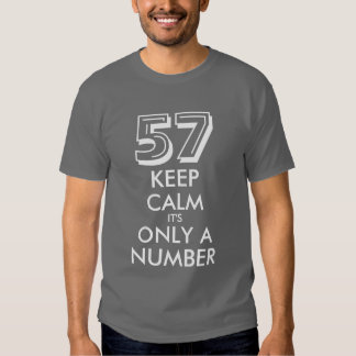 57th Birthday shirt | Keep calm its only a number