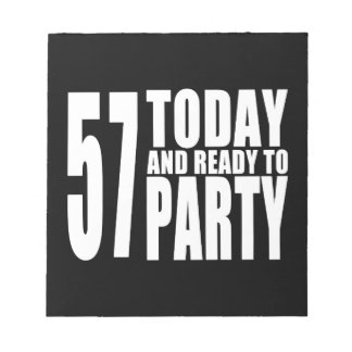 57th Birthdays Parties : 57 Today & Ready to Party Scratch Pads