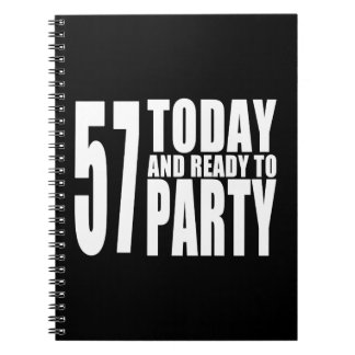 57th Birthdays Parties : 57 Today & Ready to Party Spiral Notebook