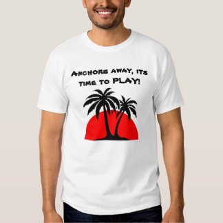 58982, Anchors away, its time to PLAY! Tees