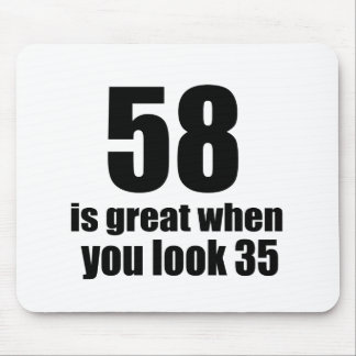 58 Is Great When You Look Birthday Mouse Pad