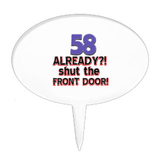 ¡58 ya?! ¡Cierre la puerta principal! Figura De Tarta