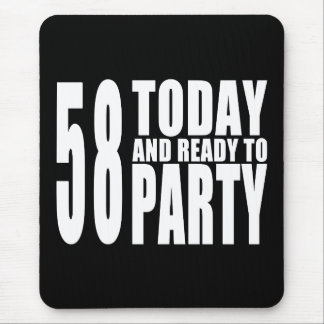 58th Birthdays Parties : 58 Today & Ready to Party Mouse Pad