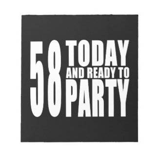 58th Birthdays Parties : 58 Today & Ready to Party Scratch Pads
