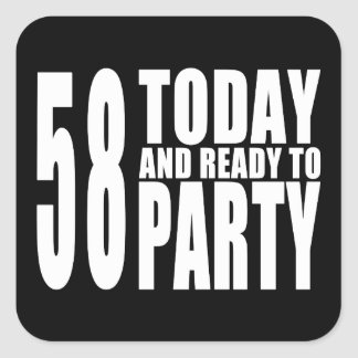 58th Birthdays Parties : 58 Today & Ready to Party Square Sticker