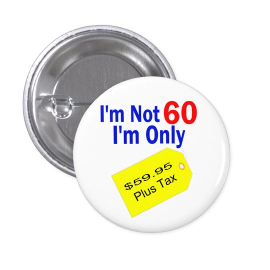 $59.95 Plus Tax Funny Birthday Button