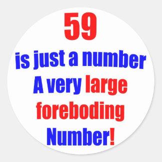 59 Is just a number Round Sticker