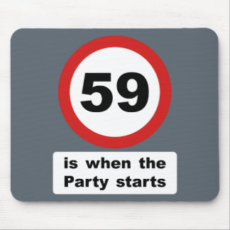 59 is when the Party Starts Mouse Pad
