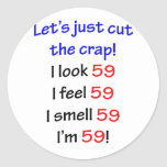 59  Let's cut the crap Round Stickers