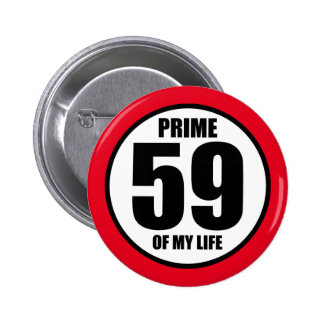 59 - prime of my life button