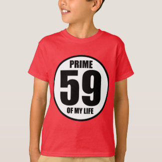 59 - prime of my life T-Shirt