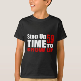 59 Time  To Grow Up Birthday Designs T-Shirt