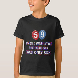 59 year old dead sea birthday designs T-Shirt