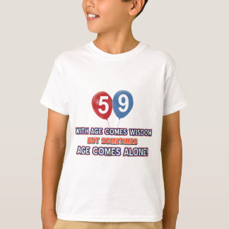 59 year old wisdom birthday designs T-Shirt