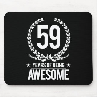 59th Birthday (59 Years Of Being Awesome) Mouse Pad