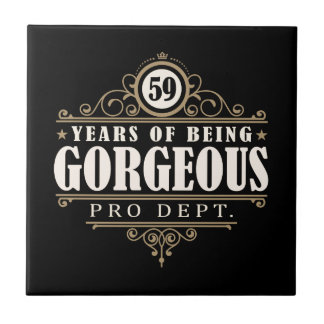 59th Birthday (59 Years Of Being Gorgeous) Ceramic Tile