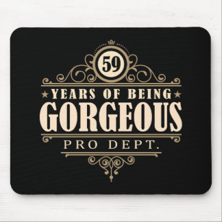 59th Birthday (59 Years Of Being Gorgeous) Mouse Pad