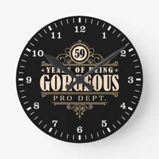 59th Birthday (59 Years Of Being Gorgeous) Round Clock