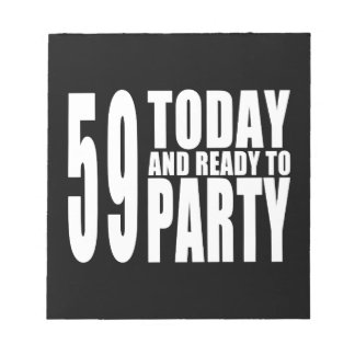 59th Birthdays Parties : 59 Today & Ready to Party Note Pad