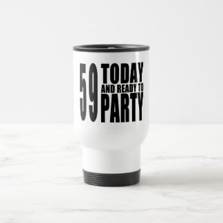 59th Birthdays Parties : 59 Today & Ready to Party Travel Mug