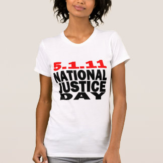 5/1/2011 NATIONAL JUSTICE DAY SHIRT
