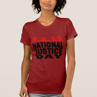 5/1/2011 NATIONAL JUSTICE DAY TEE SHIRT