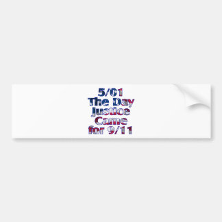 5/1 Day Justice Came for 9/11 Bumper Sticker