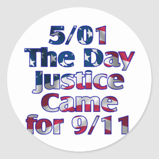 5/1 Day Justice Came for 9/11 Classic Round Sticker