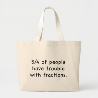 5/4 Of People Have Trouble With Fractions Canvas Bags