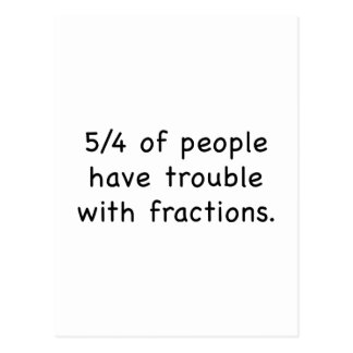 5/4 Of People Have Trouble With Fractions Postcard