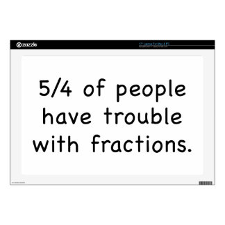 """5/4 Of People Have Trouble With Fractions Decal For 17"""" Laptop"""