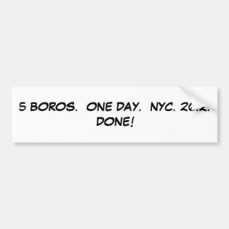 5 BOROS.  ONE DAY.  NYC. 26.2. DONE! BUMPER STICKER