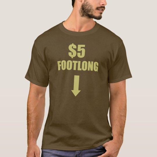 58f5955d $5 FOOTLONG T-Shirt | Zazzle.com