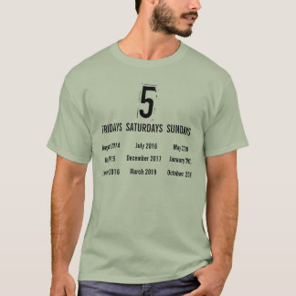5 Fridays, Saturdays and Sundays: Weekends rule T-Shirt