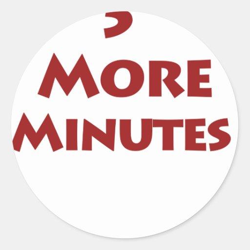 5 más minutos pegatina redonda