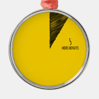 5 more minutes in YELLOW Metal Ornament