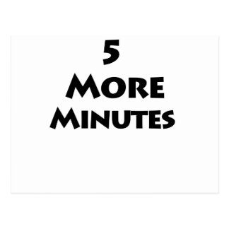 5 More Minutes Postcard