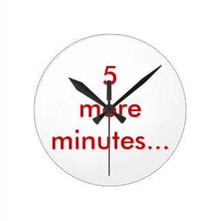 5 More Minutes Round Clock