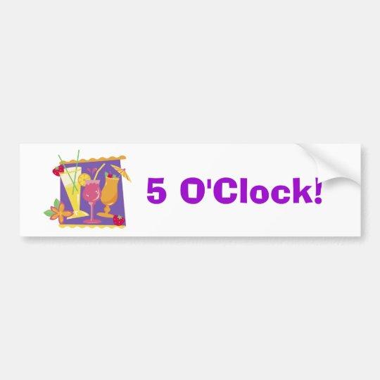 5 O'Clock Somewhere Bumper Sticker