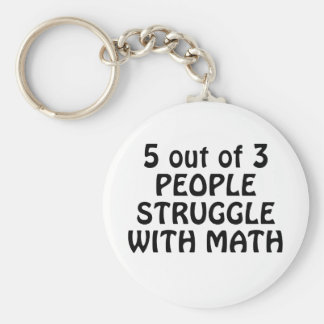 5 out of 3 People Struggle with Math Keychain