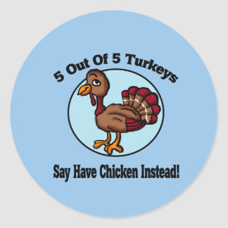 5 out of 5 Turkeys Design Classic Round Sticker