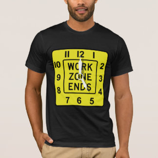 5 pm, End of Work Zone. T-Shirt