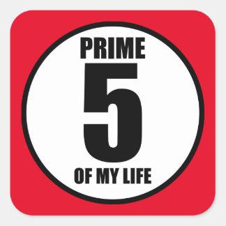 5 - prime of my life square sticker