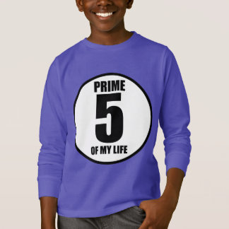 5 - prime of my life T-Shirt