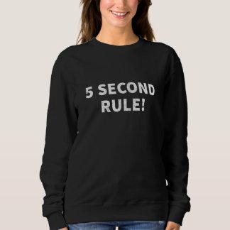 5 Second Rule Sweatshirt