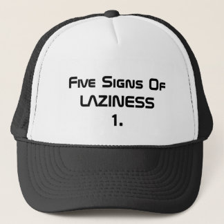 5 Signs Of Laziness Trucker Hat