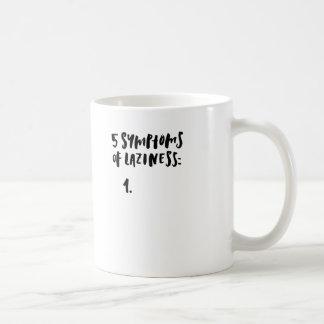 5 Symptoms Of Laziness... Coffee Mug
