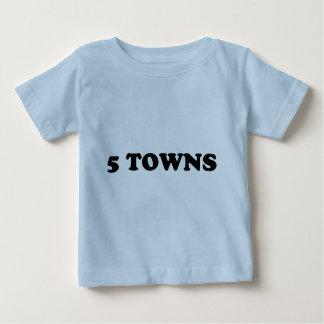 5 Towns Baby T-Shirt