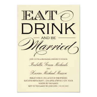 5 x 7 Eat, Drink & Be Married   Rehearsal Dinner Personalized Announcement