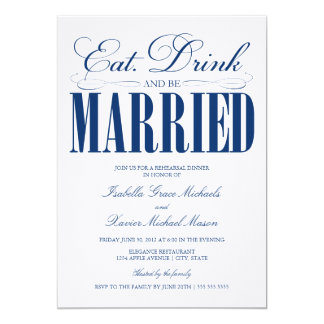 5 x 7 Eat, Drink & Be Married   Rehearsal Dinner Invitations